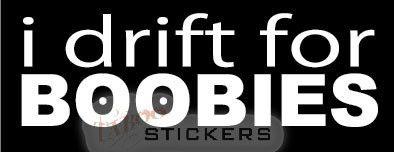 drift for BOOBIES Vinyl Decal Car Truck DIE CUT VINYL STICKER Size